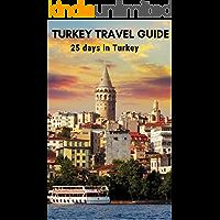 Turkey Travel Guide: 25 Days in Turkey (English Edition)