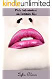 Pink Submission: An Institute Tale (Pink Institute Series Book 2)