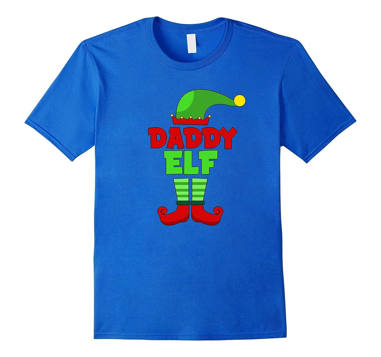 Daddy Elf T Shirt - Funny Holiday Christmas Gift Tee-RT