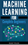 MACHINE LEARNING FOR BEGINNERS: A Visual Guide to Machine Learning with Python, Data Science, TensorFlow, Artificial Intelligence, Random Forests and Decision Trees (English Edition)