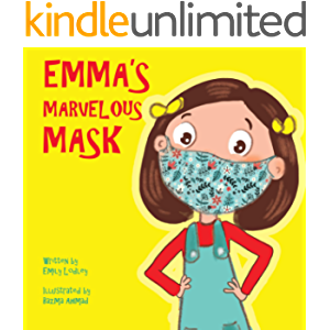 Emma's Marvelous Mask: A Children's Book about Viruses, Bravery, and Kindness
