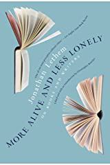 More Alive and Less Lonely: On Books and Writers Hardcover