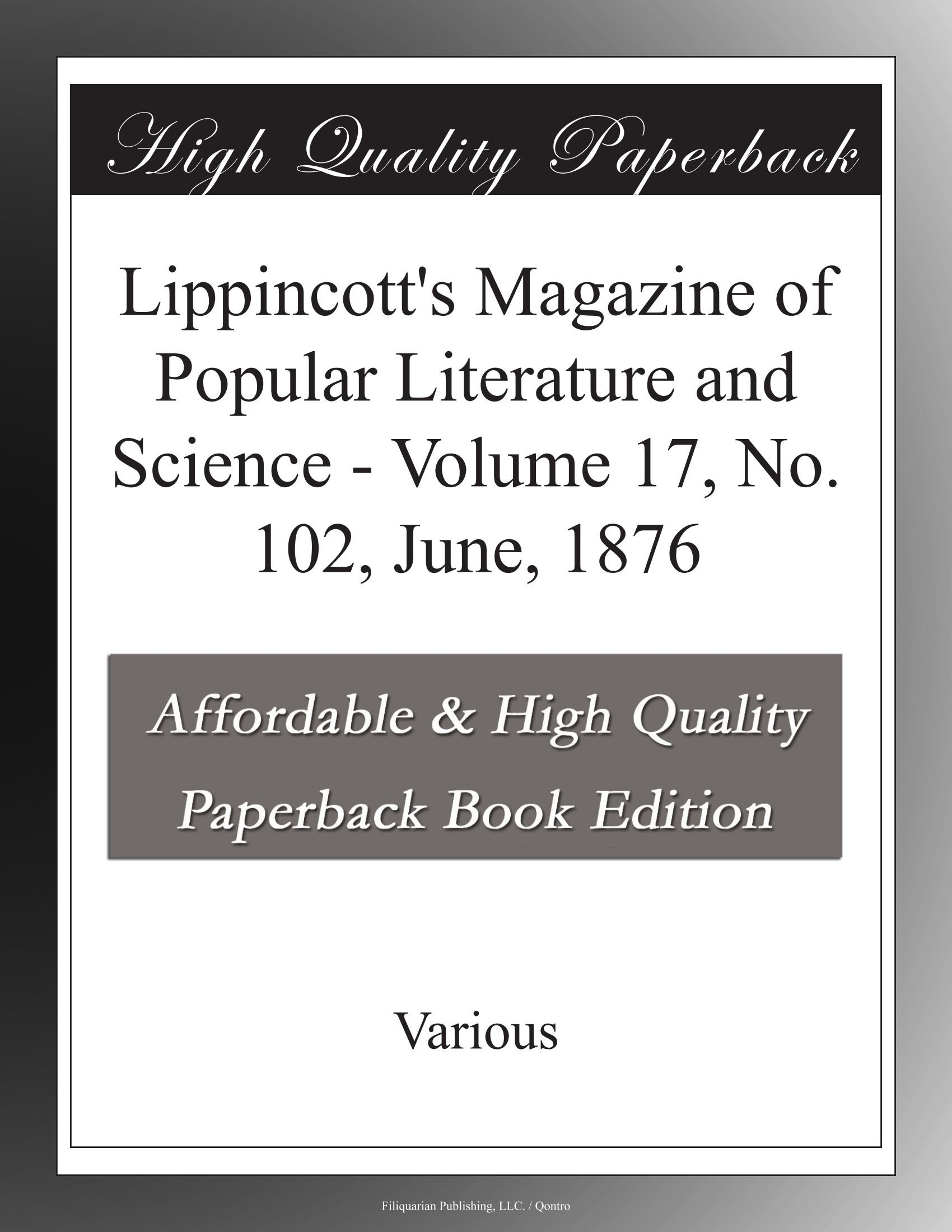 Lippincott's Magazine of Popular Literature and Science - Volume 17, No. 102, June, 1876 ebook