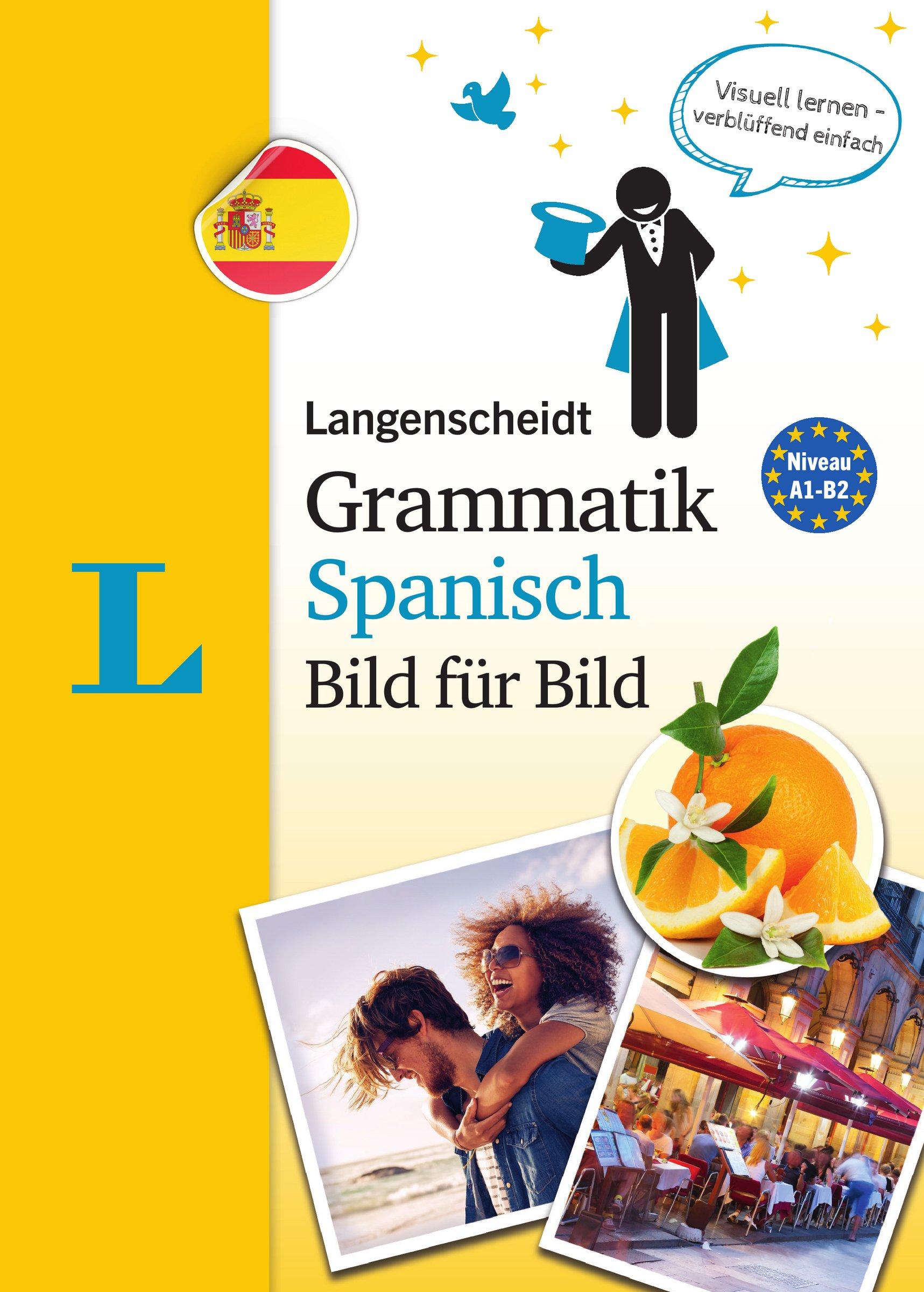 Langenscheidt Grammatik Spanisch Bild Für Bild   Die Visuelle Grammatik Für Den Leichten Einstieg  Langenscheidt Grammatik Bild Für Bild