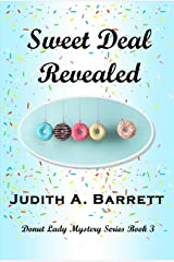 SWEET DEAL REVEALED (DONUT LADY MYSTERY SERIES Book 3) Kindle Edition