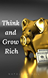 Think and Grow Rich: The Original 1937 Unedited Edition (English Edition)