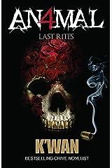 Animal IV: Last Rites Kindle Edition