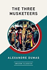 The Three Musketeers (AmazonClassics Edition) Kindle Edition