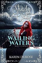 Wailing Waters: An Adult Romance (Shady Oaks Series Book 5) Kindle Edition