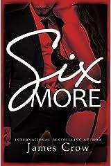 Six MORE Kindle Edition