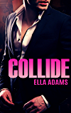 COLLIDE (Bad Boy Billionaires)