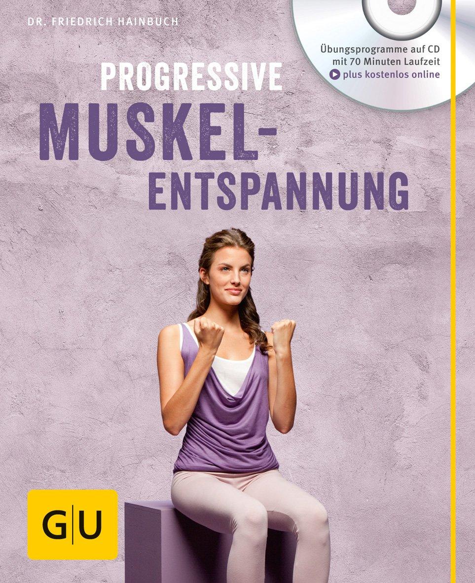 Progressive Muskelentspannung  Mit Audio CD   GU Multimedia Körper Geist And Seele