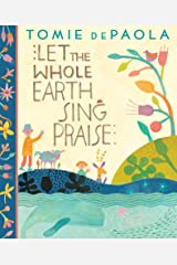 Let The Whole Earth Sing Praise Kindle Edition