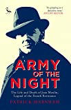 Army of the Night: The Life and Death of Jean