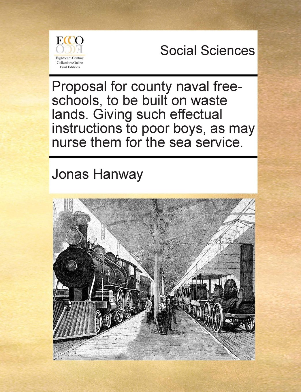 Download Proposal for county naval free-schools, to be built on waste lands. Giving such effectual instructions to poor boys, as may nurse them for the sea service. pdf