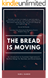 The Bread is Moving: An introduction to Customer Experience & Service Design for Business & Governments