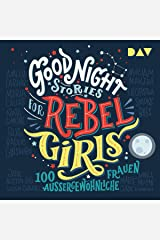100 außergewöhnliche Frauen: Good Night Stories for Rebel Girls 1 Audible Audiobook