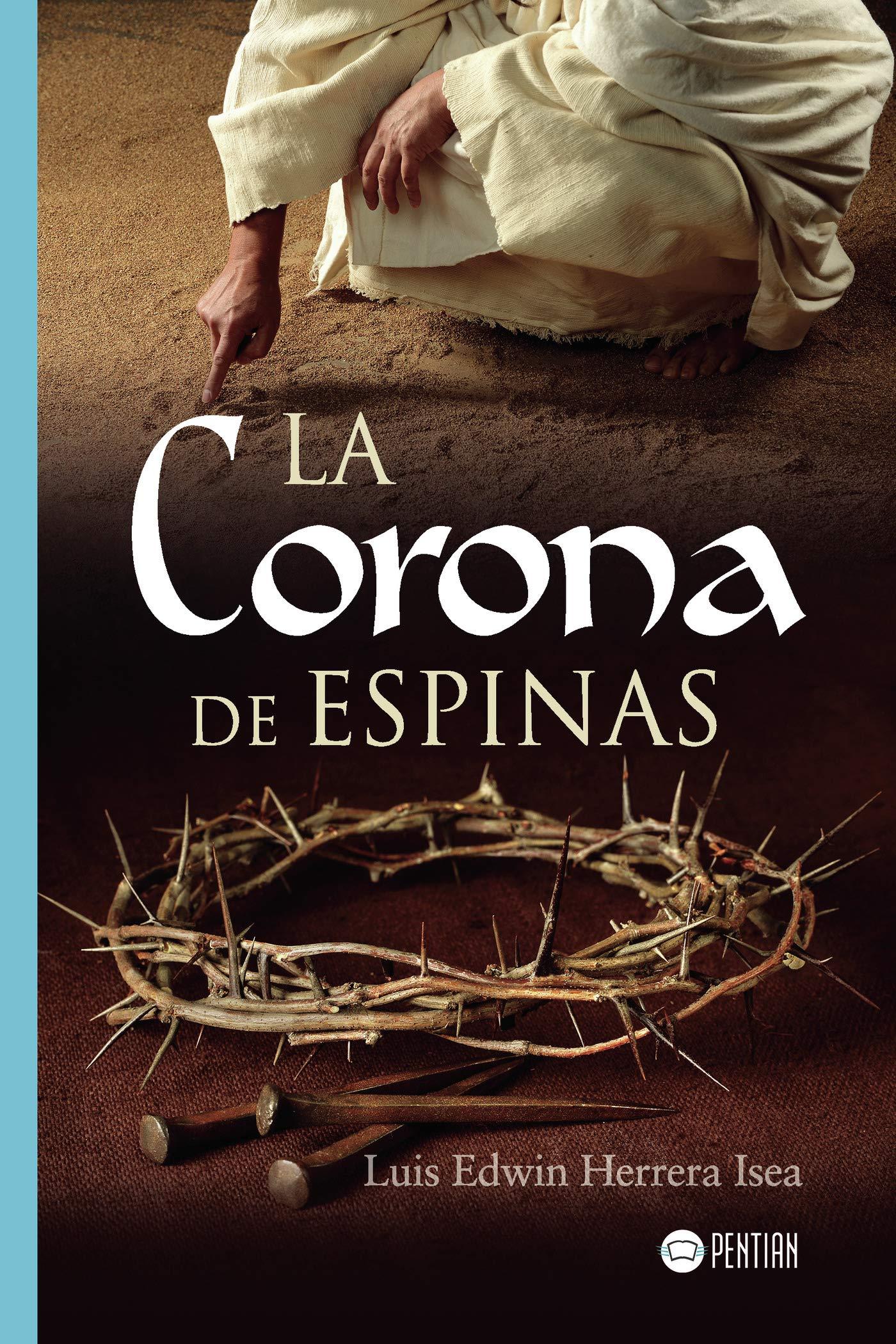La corona de espinas: Amazon.es: Herrera, Luis Edwin: Libros