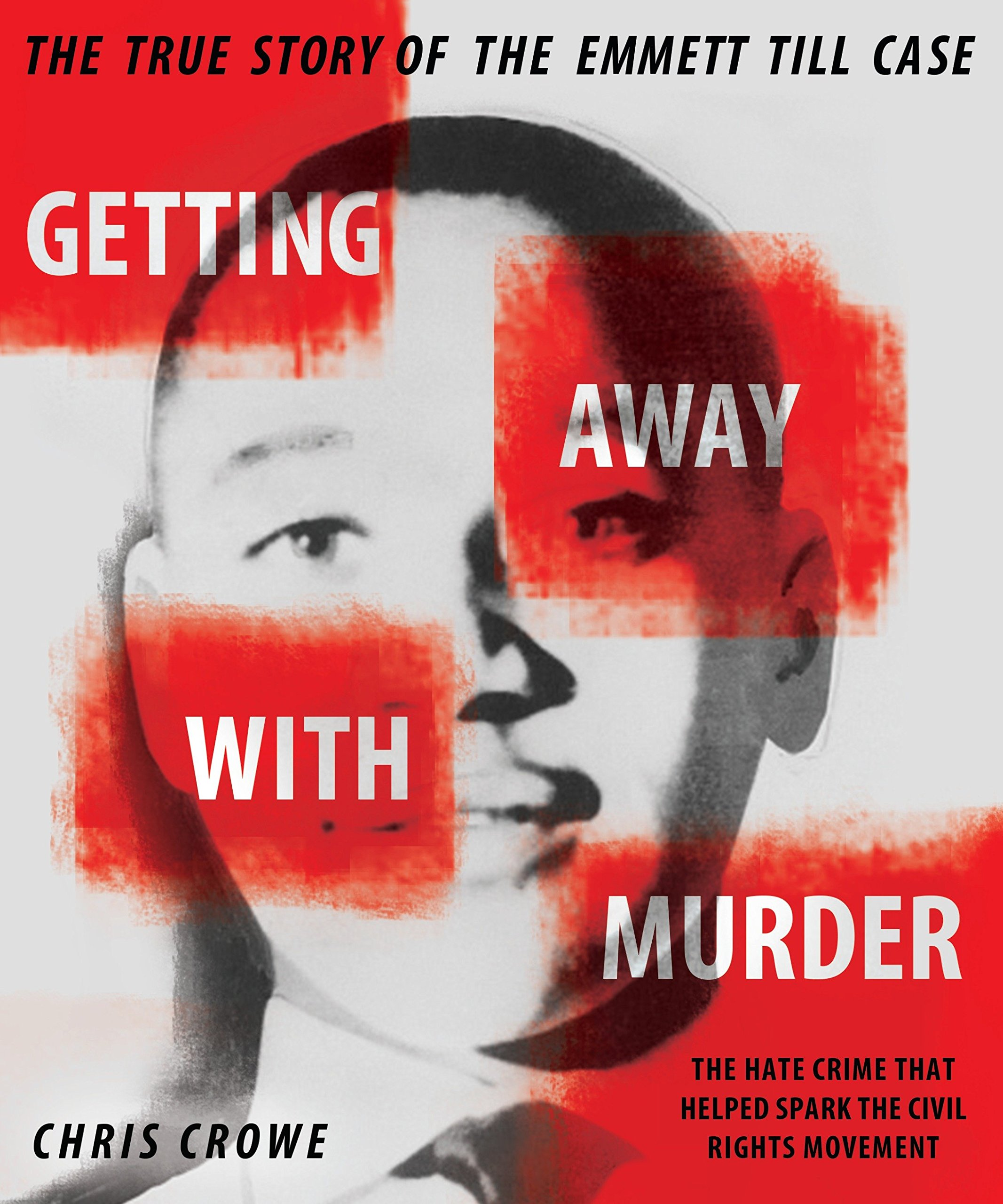 Download Getting Away with Murder: The True Story of the Emmett Till Case PDF