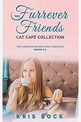 The Furrever Friends Cat Café Collection: The Furrever Friends Sweet Romance books 1-3 Kindle Edition