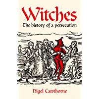 Witches: The history of a persecution (English Edition)