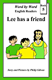 Lee has a friend (Word by Word graded readers, Book 5)