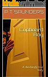 Cupboard Boy: A shockingly true story
