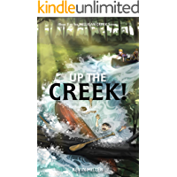 Up the Creek! (Milligan Creek Series Book 1)