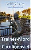 Trainer-Mord in Carolinensiel: Ostfrieslandkrimi