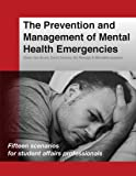 The Prevention and Management of Mental Health Emergencies