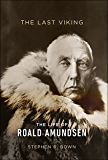 The Last Viking: The Life of Roald Amundsen (A Merloyd Lawrence Book)
