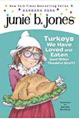 Junie B. Jones #28: Turkeys We Have Loved and Eaten (and Other Thankful Stuff) Kindle Edition