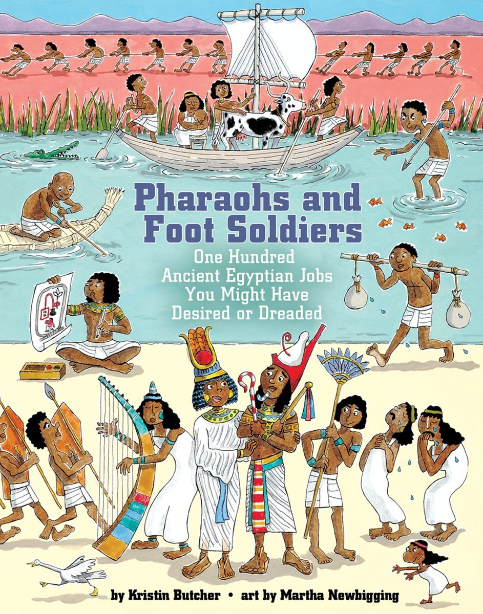 Read Online Pharaohs and Foot Soldiers: One Hundred Ancient Egyptian Jobs You Might Have Desired or Dreaded (Jobs in History) PDF