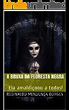 A bruxa da Floresta Negra: Ela amaldiçoou a todos!