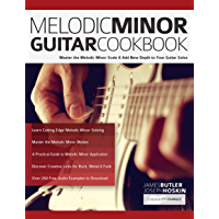 Melodic Minor Guitar Cookbook: Master the Melodic Minor Scale & Add New Depth to Your Guitar Solos (Melodic Minor Guitar… book cover