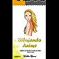 Dibujando Anime Libro 8: Observa el proceso de dibujar anime paso a paso