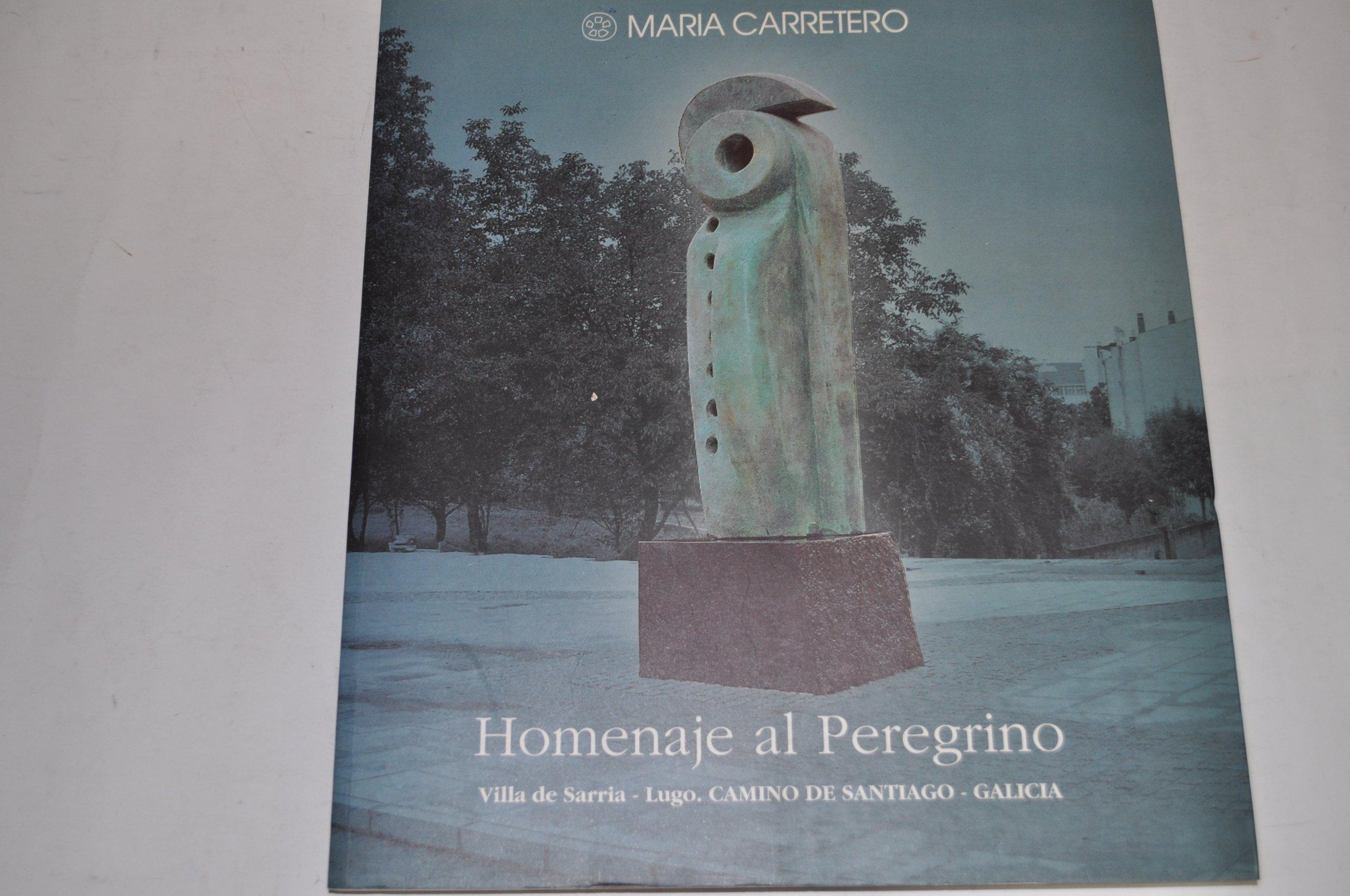 Homenaje al peregrino.Villa de Sarria-Lugo.Camino de ...