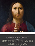 Devotion to the Sacred Heart of Jesus (English Edition)