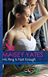 His Ring Is Not Enough (Mills & Boon Modern)