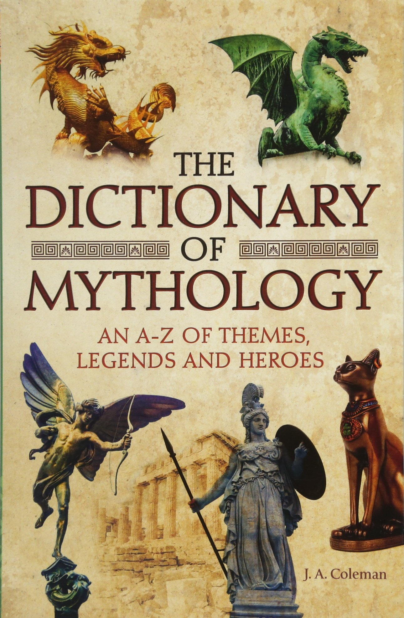 Download The Dictionary of Mythology: An A-Z of Themes, Legends and Heroes PDF