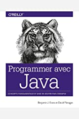 Programmer avec Java - Concepts fondamentaux et mise en oeuvre par l'exemple - collection O'Reilly (French Edition) Kindle Edition