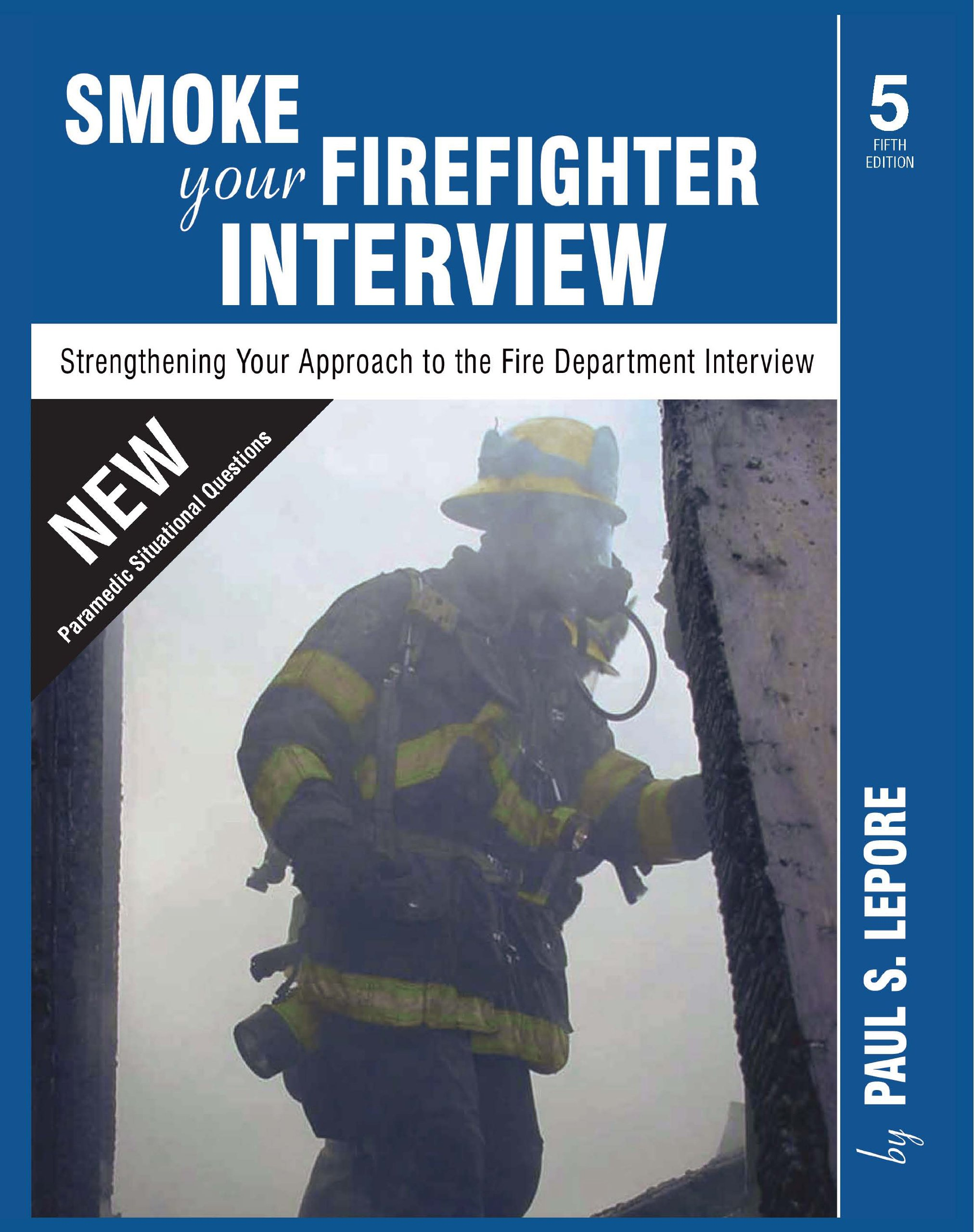 smoke your firefighter interview paul s lepore  smoke your firefighter interview paul s lepore 9780972993456 com books