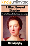 A Most Unusual Situation: A Traditional Version Georgian Romance (The Gravesmeres Book 1)