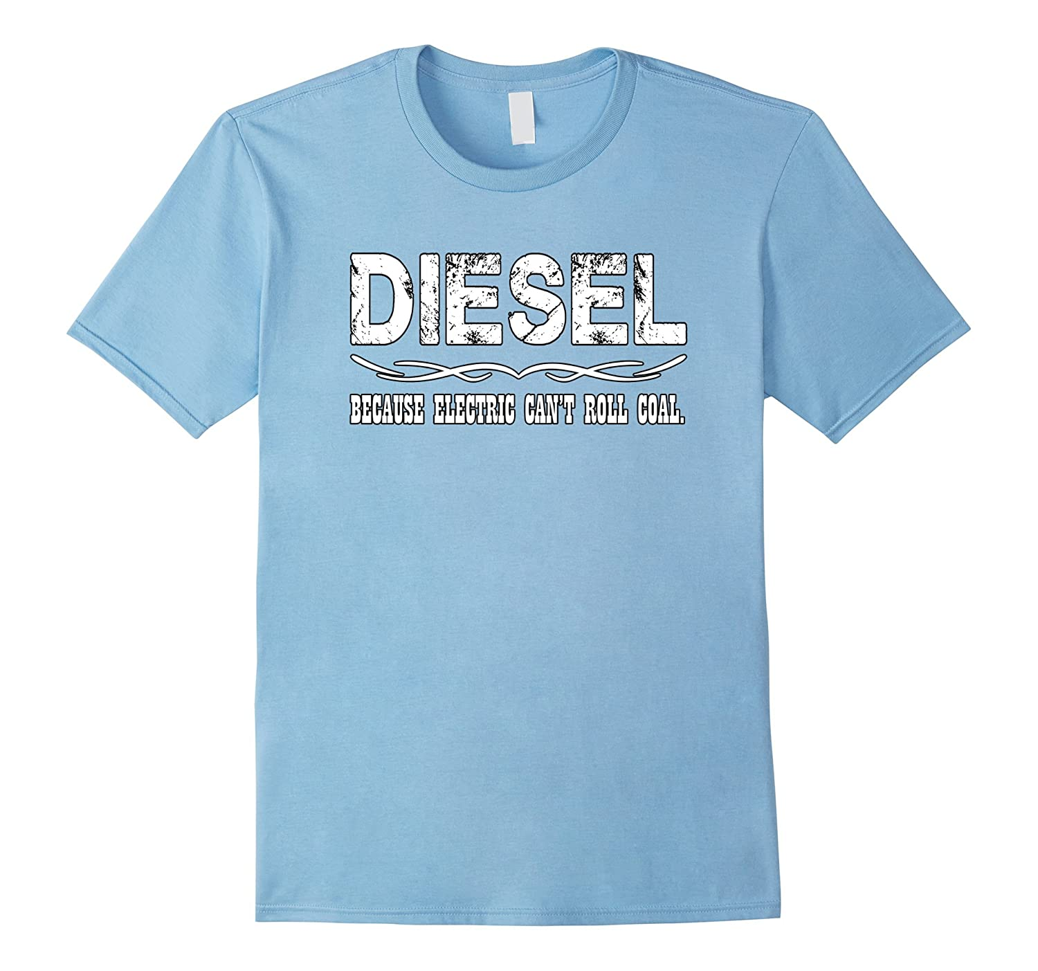 Diesel Because Electric Cant Roll Coal Truck Shirt-Art