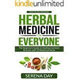 Herbal Medicine for Everyone: The Beginner's Guide to Healing Common Illnesses with 20 Medicinal Herbs