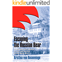 Escaping the Russian Bear: An Estonian Girl's Memoir of Loss and Survival During World War II