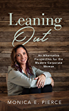 Leaning Out: An Alternative Perspective for the Modern Corporate Woman