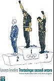 Trentacinque secondi ancora: Tommie Smith e John Carlos: il sacrificio e la gloria (Vite inattese)