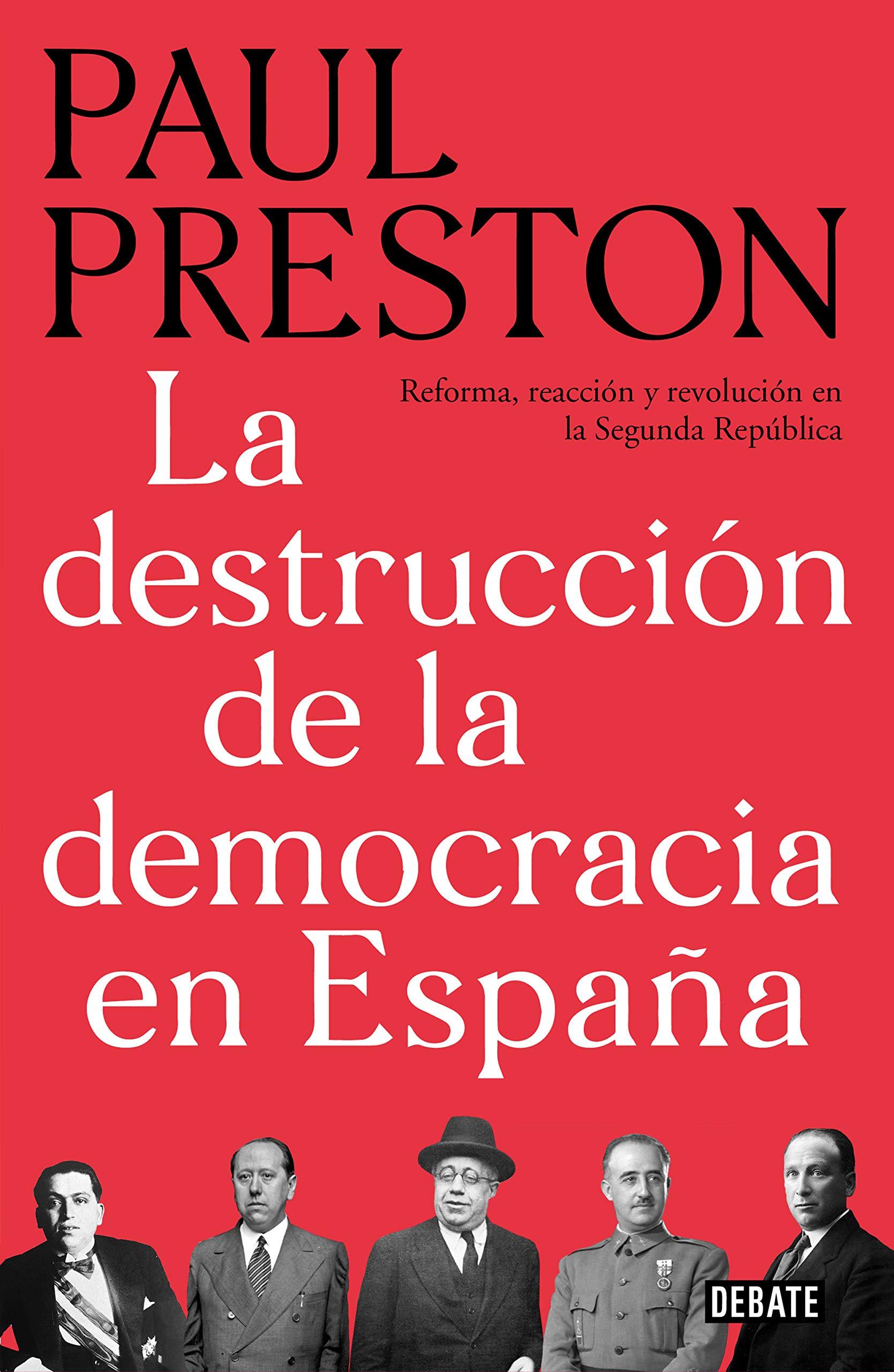 La destrucción de la democracia en España: Reforma, reacción y revolución en la Segunda República Historia: Amazon.es: Preston, Paul, Manuel Vázquez;: Libros