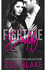 Fight Me, Daddy: A Dark Daddy Dom Romance (Dangerous Daddy Book 1) Kindle Edition
